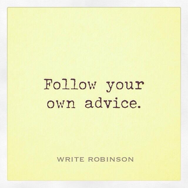own advice