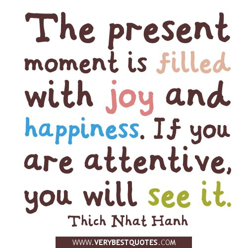 the-present-moment-is-filled-with-joy-and-happiness