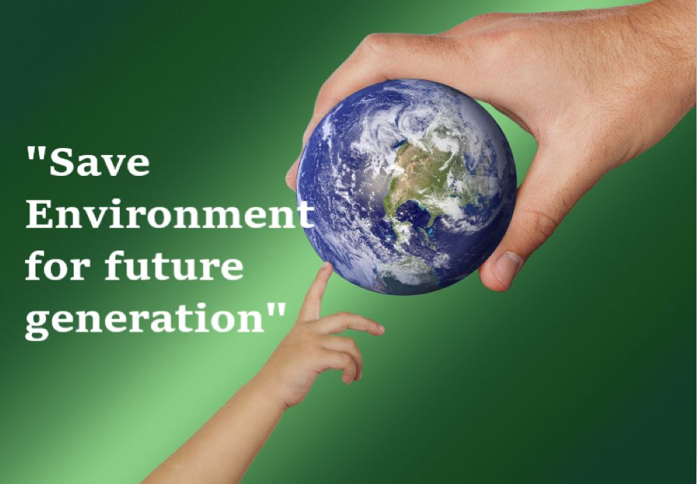 Save Environment Save Future Generation From Sufferings Reckon Talk